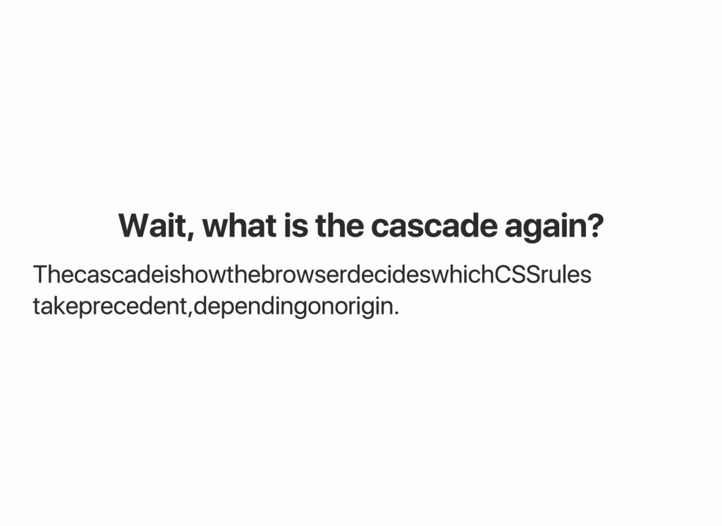 Wait, what is the cascade again? The cascade is...