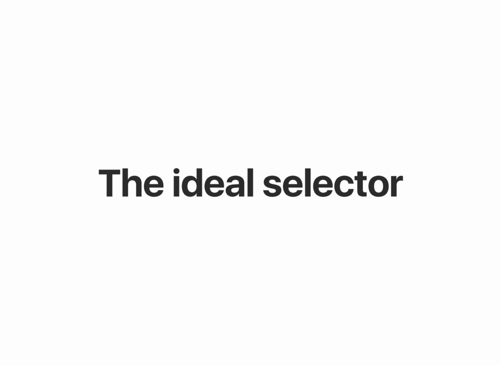 The ideal selector