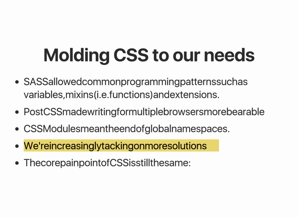 Molding CSS to our needs SASS allowed common pr...
