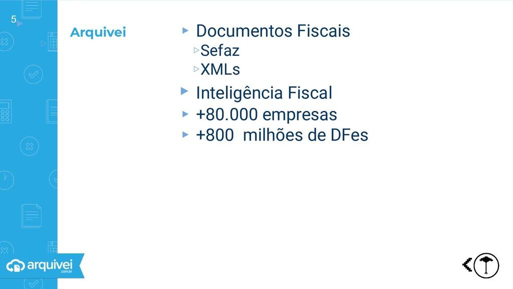 5▸ ▹ ▸ Documentos Fiscais ▹Sefaz ▹XMLs ▸ Inteli...