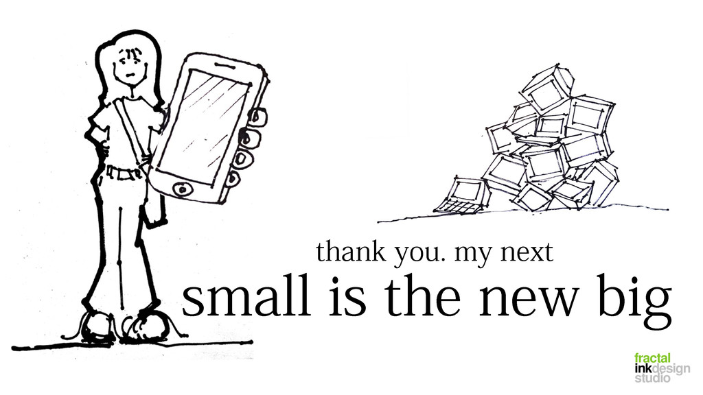 thank you. my next small is the new big fractal...