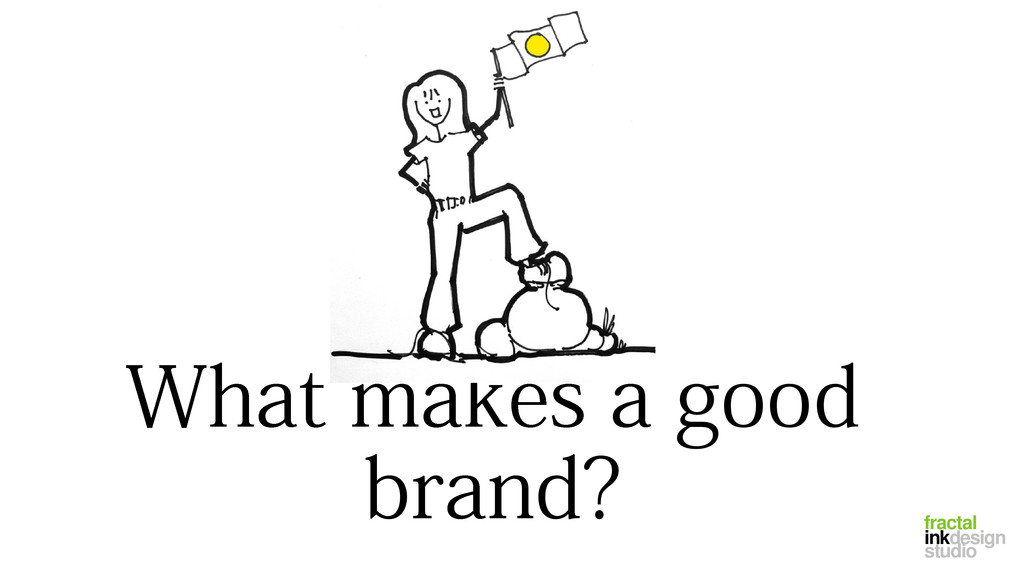 fractal inkdesign What makes a good brand? stud...