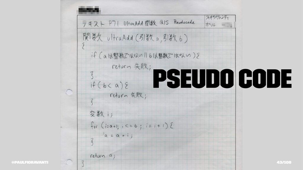 Pseudo Code @paulfioravanti 43/108