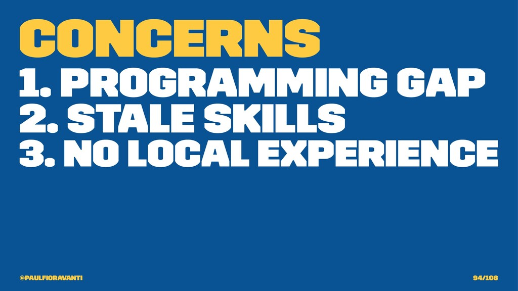 Concerns 1. Programming Gap 2. Stale Skills 3. ...