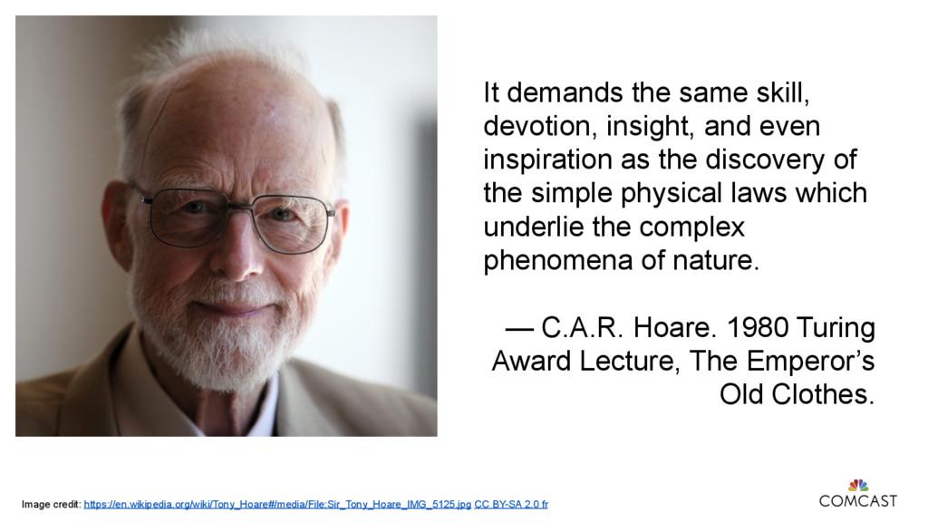 It demands the same skill, devotion, insight, a...