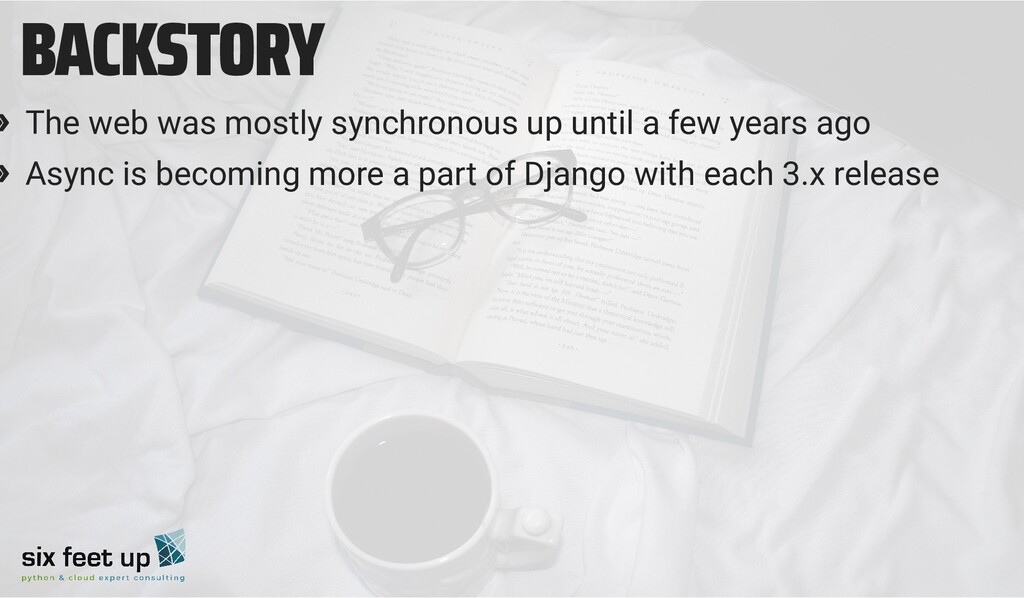 BACKSTORY » The web was mostly synchronous up u...