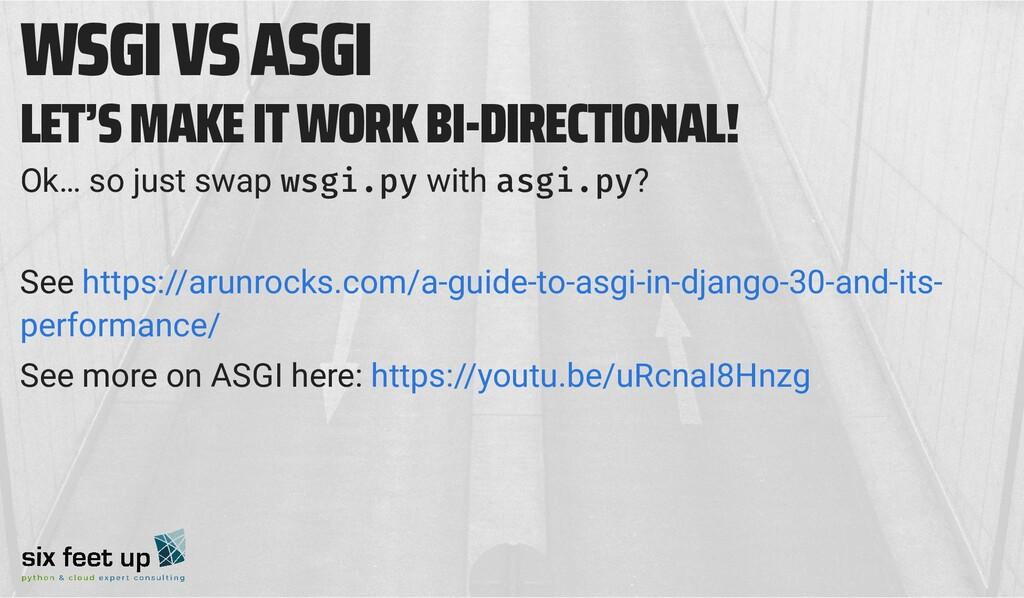 WSGI VS ASGI LET'S MAKE IT WORK BI-DIRECTIONAL!...