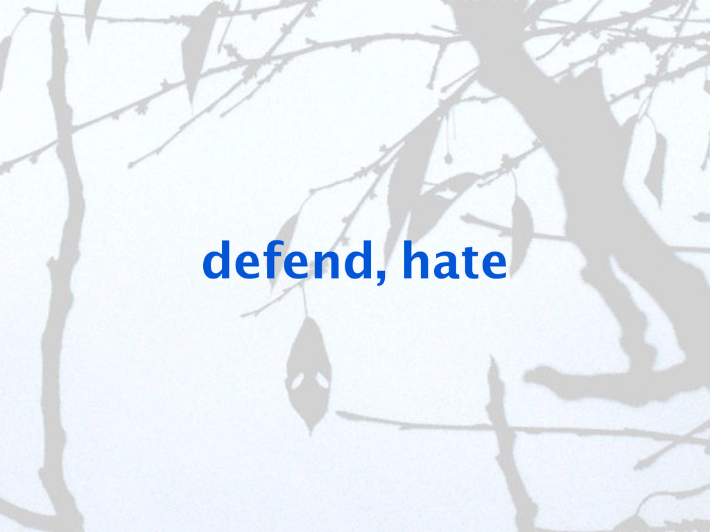 defend, hate