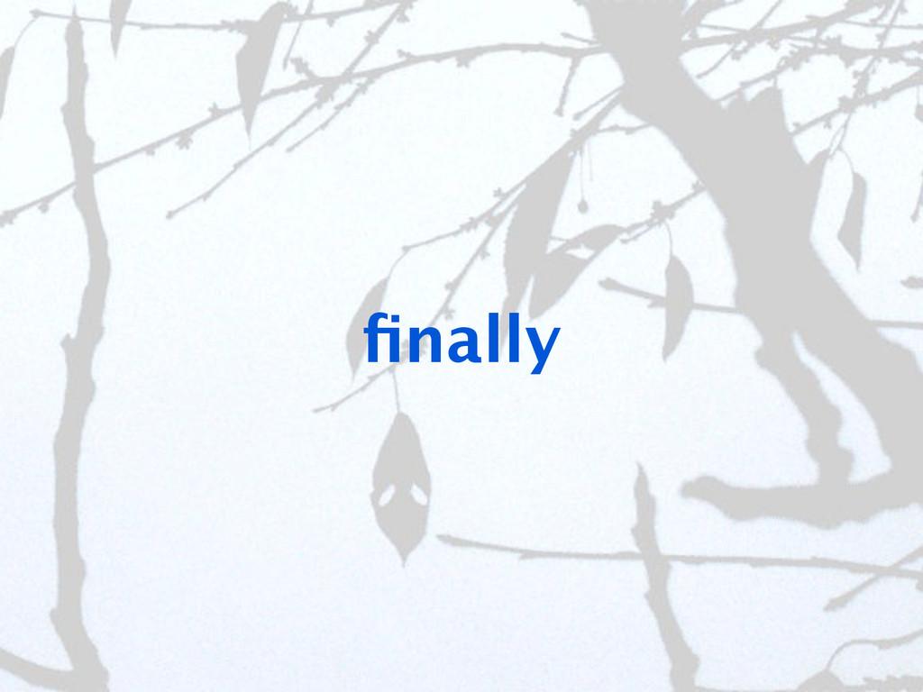finally