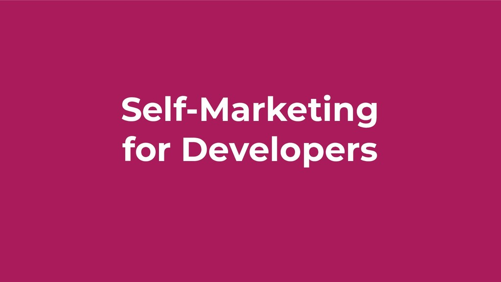 Self-Marketing for Developers