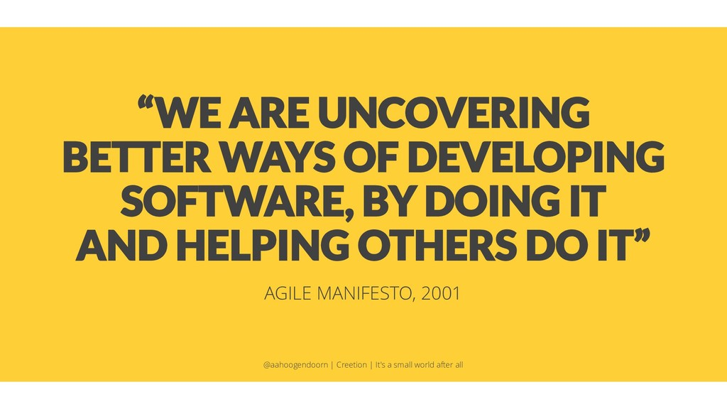 """WE ARE UNCOVERING BETTER WAYS OF DEVELOPING SO..."