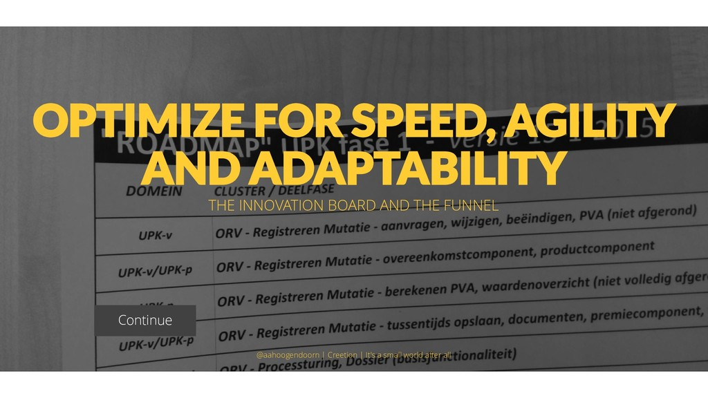 OPTIMIZE FOR SPEED, AGILITY AND ADAPTABILITY TH...