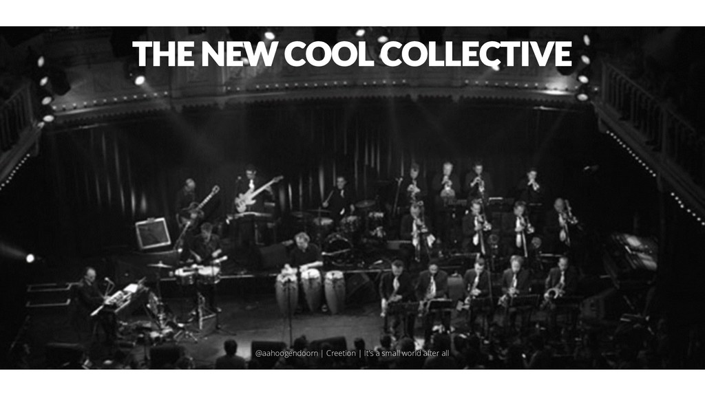 THE NEW COOL COLLECTIVE @aahoogendoorn | Creeti...