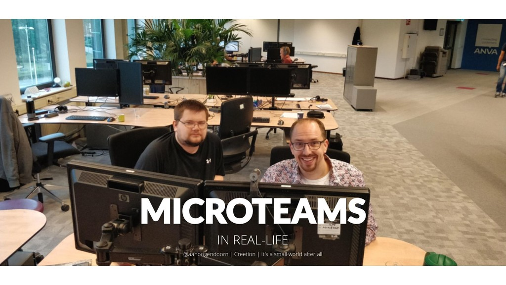 MICROTEAMS IN REAL-LIFE @aahoogendoorn | Creeti...