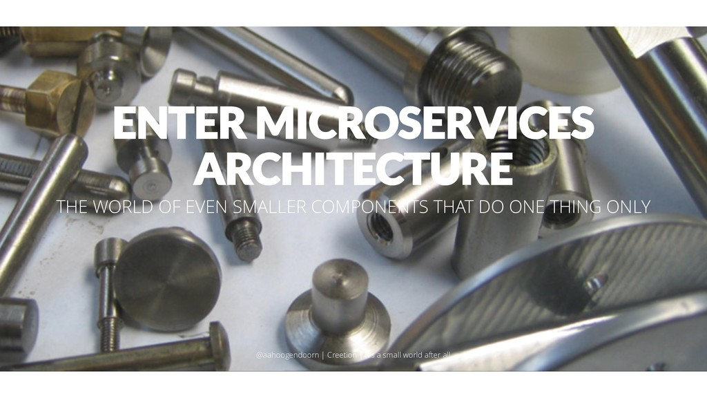 ENTER MICROSERVICES ARCHITECTURE THE WORLD OF E...