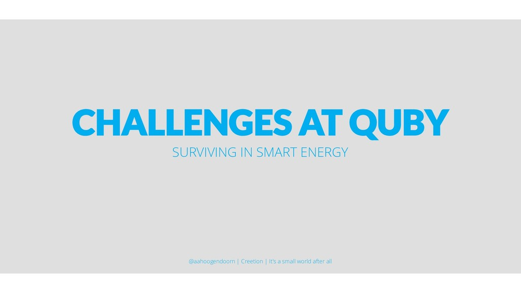 CHALLENGES AT QUBY SURVIVING IN SMART ENERGY @a...