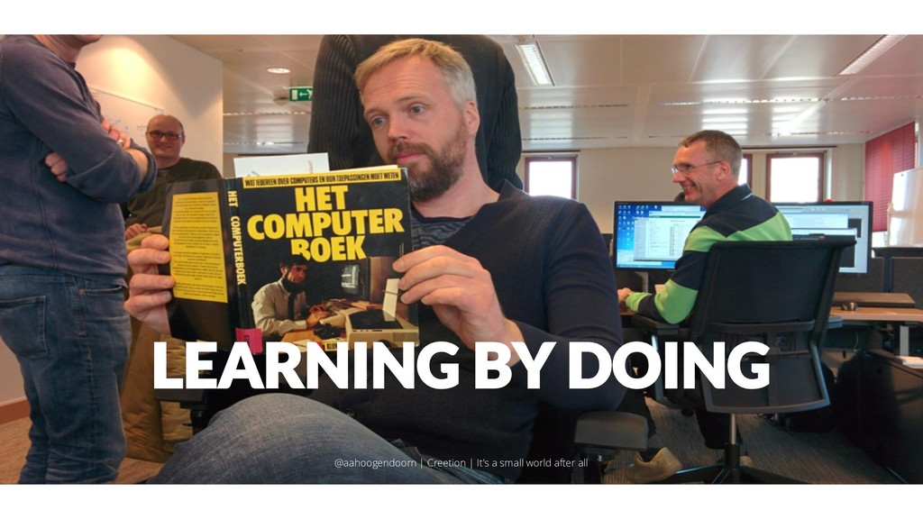 LEARNING BY DOING @aahoogendoorn | Creetion | I...