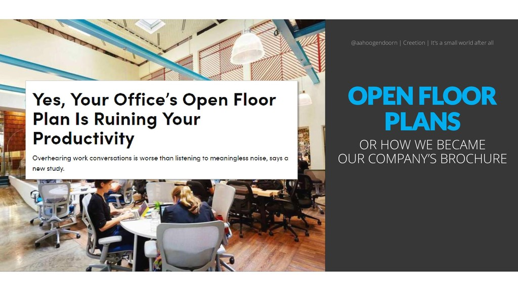 OPEN FLOOR PLANS OR HOW WE BECAME OUR COMPANY'S...