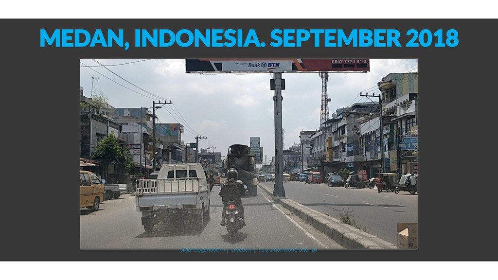MEDAN, INDONESIA. SEPTEMBER 2018 @aahoogendoorn...