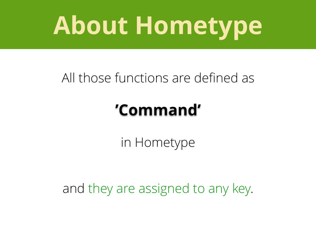 About Hometype All those functions are defined a...