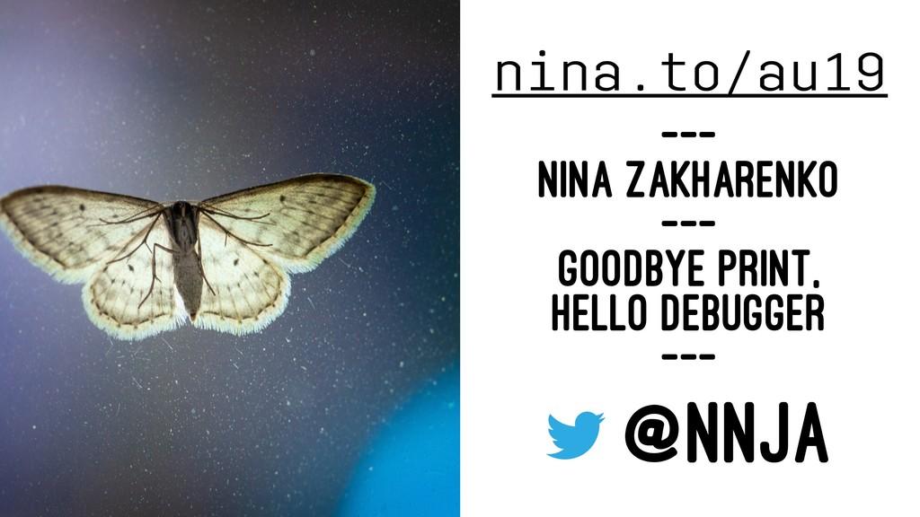 nina.to/au19 --- NINA ZAKHARENKO --- GOODBYE PR...