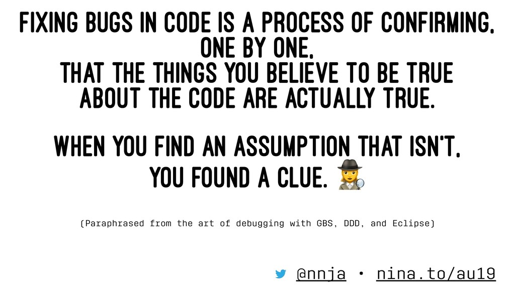 FIXING BUGS IN CODE IS A PROCESS OF CONFIRMING,...