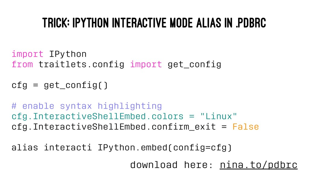 TRICK: IPYTHON INTERACTIVE MODE ALIAS IN .PDBRC...