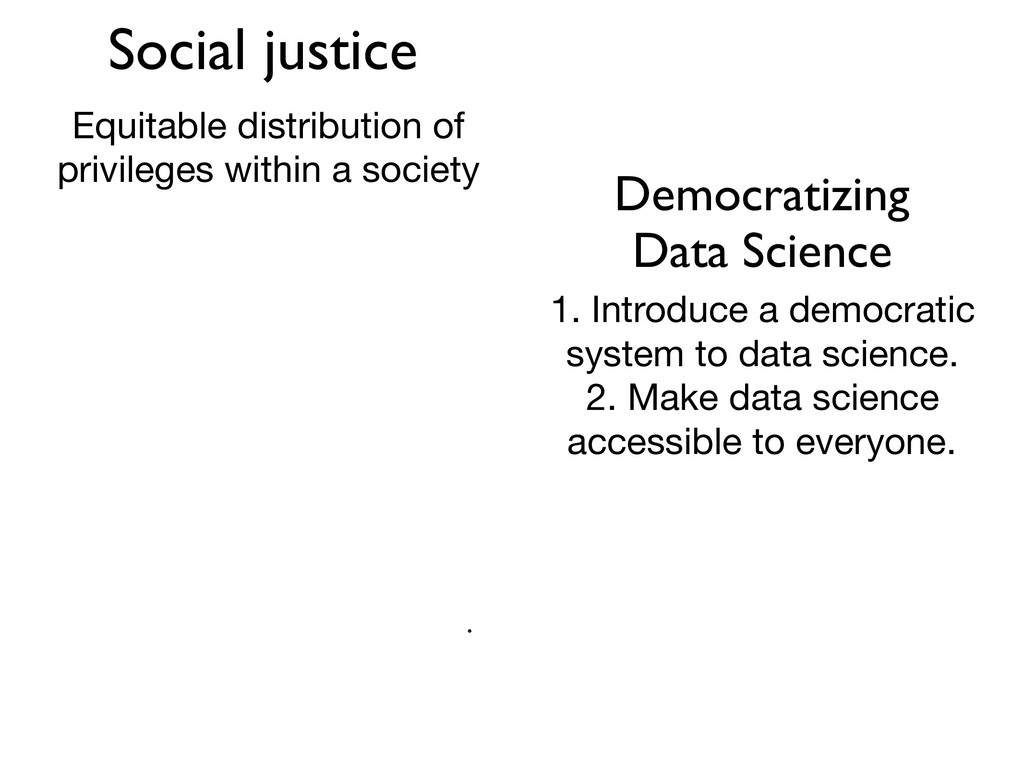 Democratizing Data Science Social justice Equit...