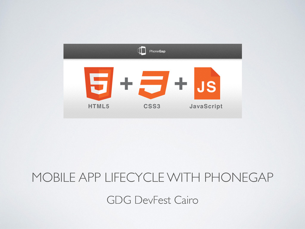 MOBILE APP LIFECYCLE WITH PHONEGAP GDG DevFest ...