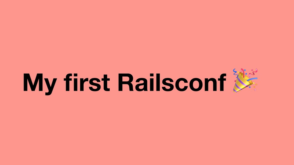 My first Railsconf