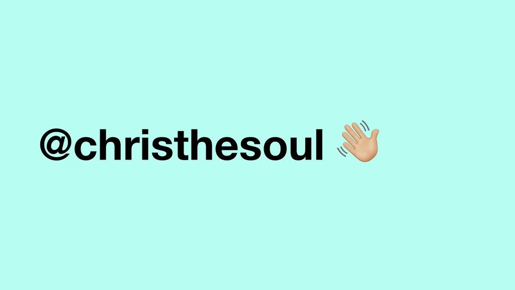 @christhesoul #