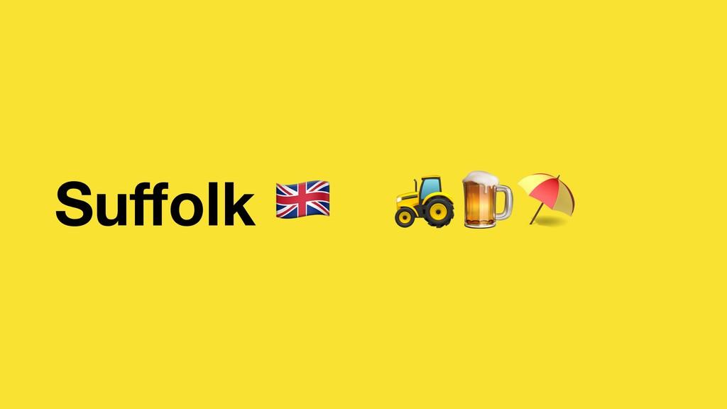 Suffolk $ ⛱