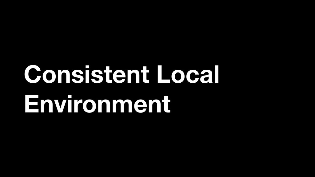 Consistent Local Environment