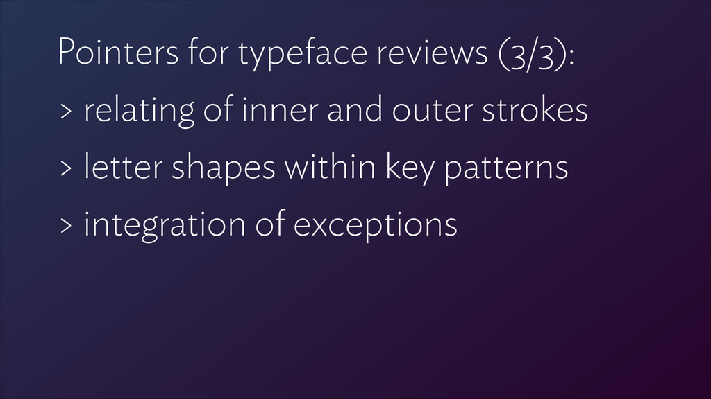 Pointers for typeface reviews (3/3): > relating...