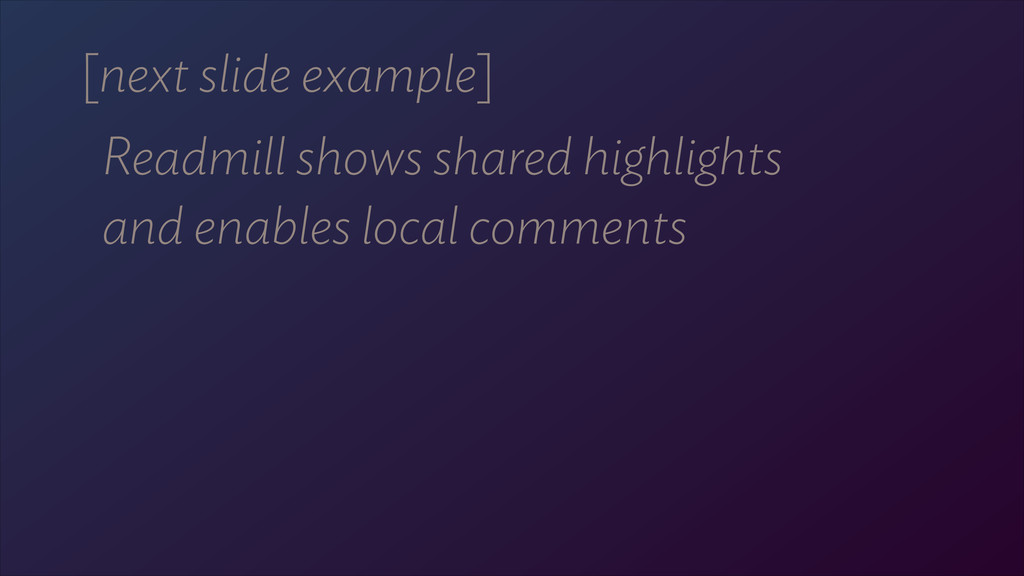 [next slide example] Readmill shows shared high...