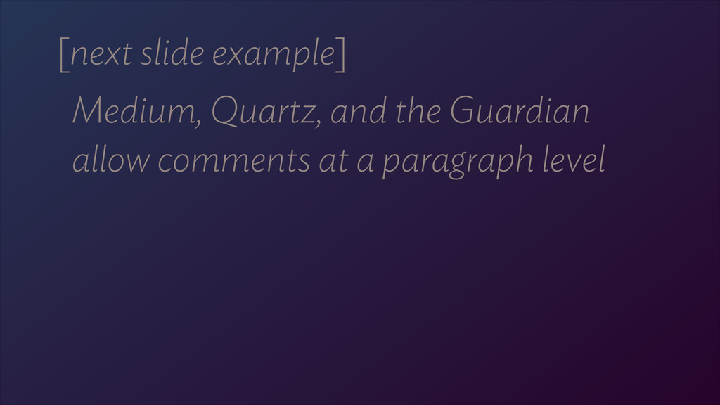 [next slide example] Medium, Quartz, and the Gu...