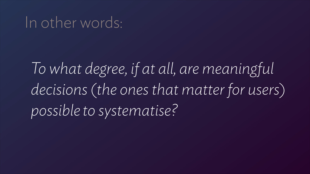 In other words: 