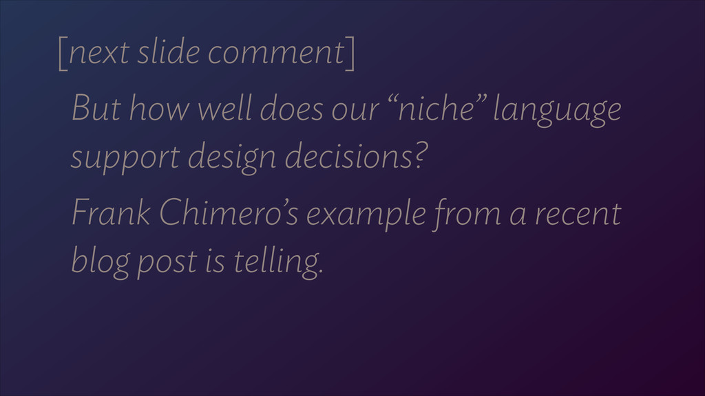 "[next slide comment] But how well does our ""nic..."