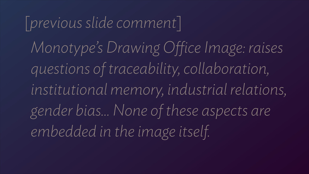 [previous slide comment] Monotype's Drawing Offic...