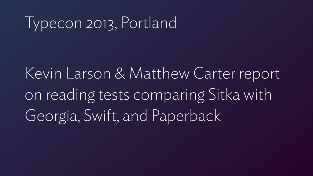 Typecon 2013, Portland ! Kevin Larson & Matthew...