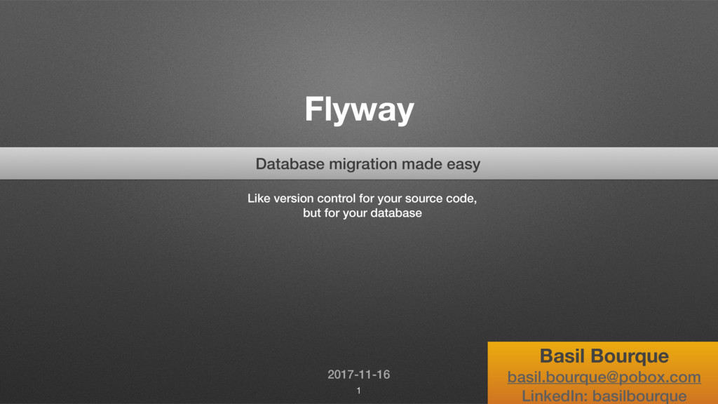 Flyway Database migration made easy Like versio...