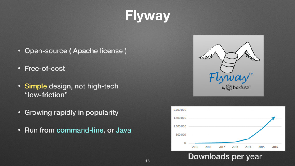 Flyway • Open-source ( Apache license ) • Free-...