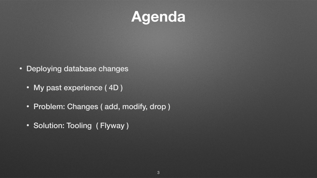 Agenda • Deploying database changes • My past e...