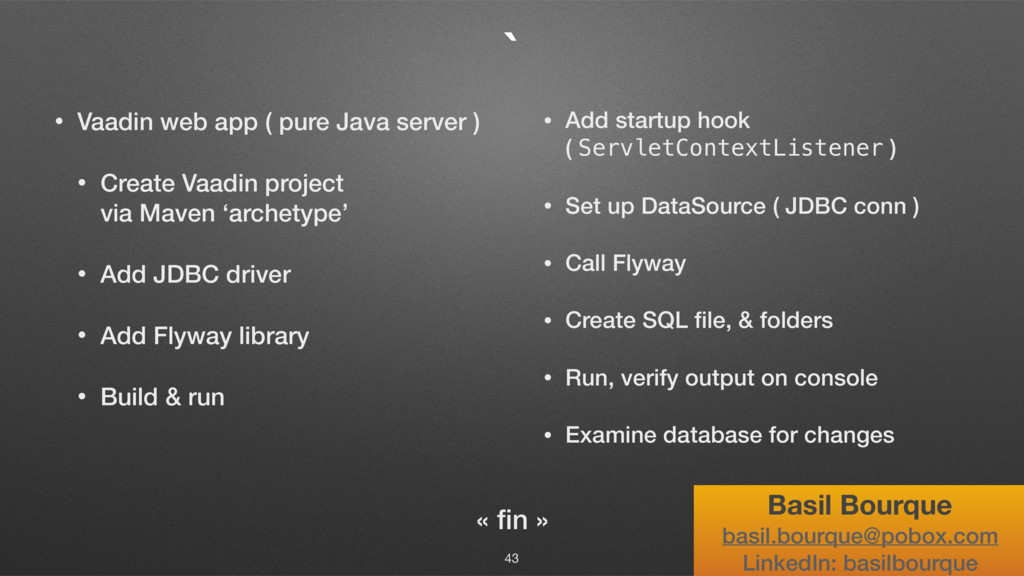 ` • Vaadin web app ( pure Java server ) • Creat...