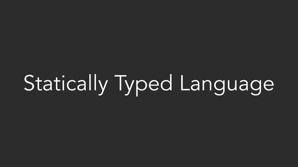 Statically Typed Language