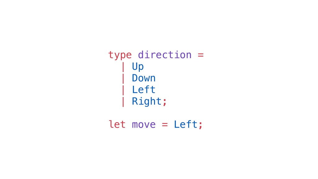 type direction = | Up | Down | Left | Right; le...