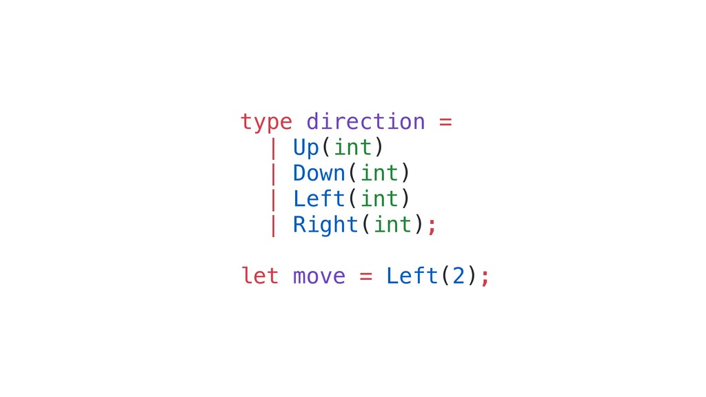type direction = | Up(int) | Down(int) | Left(i...