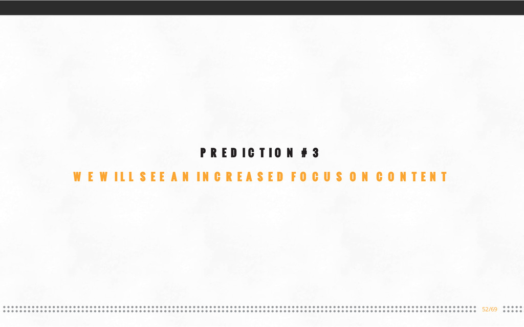 52/69 PREDICTION #3 WE WILL SEE AN INCREASED FO...