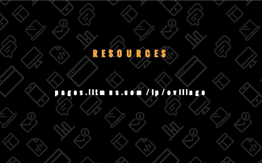 73/69 RESOURCES pages.litmus.com/lp/evillage