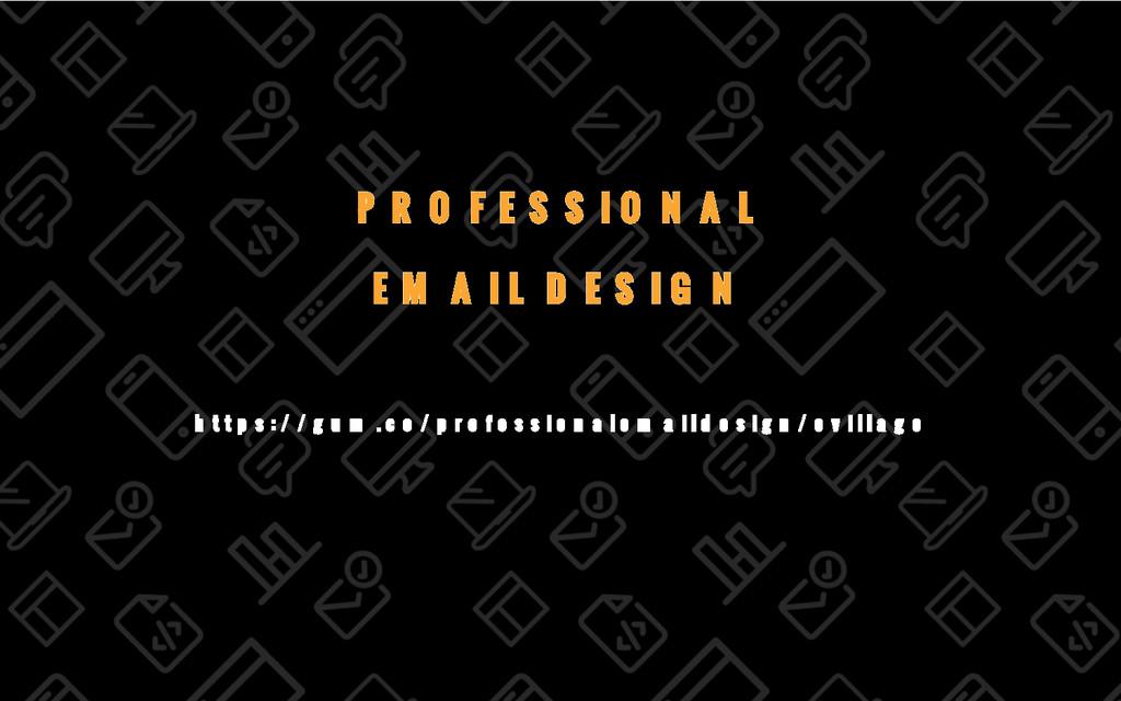 74/69 PROFESSIONAL EMAIL DESIGN https://gum.co/...